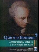 Was ist der mensch que è o homem? : antropologia, estética e teologia em Kant / Coordenação, Leonel Ribeiro dos Santos ... [et al.]