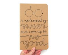 Owen would love this!  - I Solemnly Swear That I Am Up to No Good, Brown Kraft, Large Moleskine Cahier, Modern Calligraphy, Illustration, Harry Potter. $24.00, via Etsy.