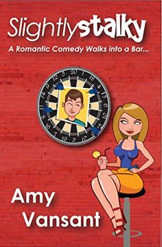 Slightly Stalky: A Romantic Comedy Walks Into a Bar... (Slightly Series Book 1) -  #FREE Posted 2/25/15  Kindle edition by Amy Vansant. Literature & Fiction Kindle eBooks @ Amazon.com.