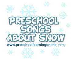 Preschool winter songs and circle songs about snow for kindergarten and preschool kids learning about the seasons and winter weather at home or in daycare.