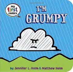 I'm Grumpy (My First Comics) by Jennifer L. Holm http://www.amazon.com/dp/0553533444/ref=cm_sw_r_pi_dp_x9S6wb03MYA8Y