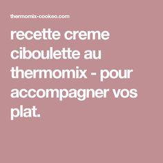 recette creme ciboulette au thermomix - pour accompagner vos plat.