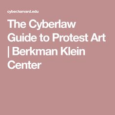 The Cyberlaw Guide to Protest Art Protest Art, Explain Why, Graphic Design, Visual Communication