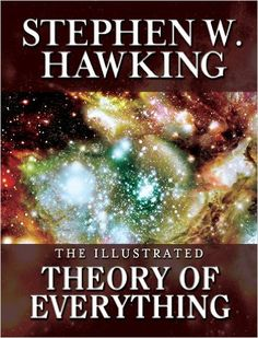 THE ILLUSTRATED THEORY OF EVERYTHING: The Origin and Fate of the Universe Special Anniversary Edition, Stephen W. Hawking - Amazon.com