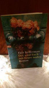 Faye Kellerman - Der wird Euch mit Feuer taufen