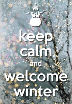 keep calm and welcome winter tjn