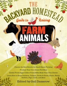 1603429697 - The Backyard Homestead Guide to Raising Farm Animals: Choose the Best Breeds for Small-space Farming, Produce Your Own Grass-fed Meat, Gather Fresh Rabbits, Goats, She. Raising Farm Animals, Raising Chickens, Keeping Chickens, Raising Bees, Backyard Farming, Chickens Backyard, Backyard Poultry, Sheep Pig, Homestead Farm