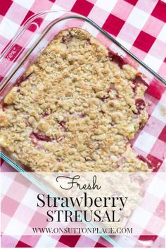 Fresh strawberries and a delicious streusal go together perfectly in this easy dessert!