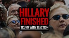 Hillary FINISHED, Trump Wins Election