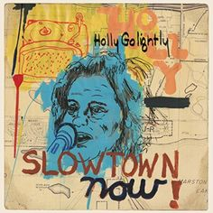 "Holly Golightly, ""Slowtown Now!"" (2015)"