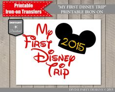 INSTANT DOWNLOAD My First Disney Trip by DivinePartyDesign on Etsy. Printable iron on transfers. Make your own shirt for your trip to Disneyland, Disney World or for your Disney cruise.