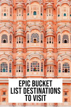 Dont miss these epic bucket list travels