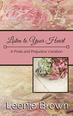 Listen to Your Heart: A Pride and Prejudice Variation (Darcy and. A Pride and Prejudice Variations Collection Book Pride And Prejudice Fanfiction, Books To Read, My Books, Jane Austen Novels, Listening To You, Book Cover Design, Your Heart, Book Worms, Literature