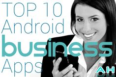 Top 10 Best Android Business Apps