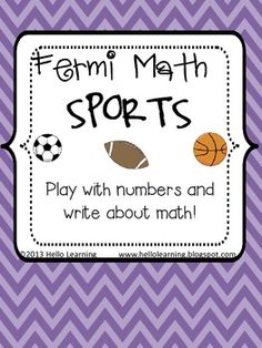 Problem Solving with Fermi Math-  Sports Edition!  Using estimation, sample size, and calculations to solve challenging multi-step problems using sports equipment! by Hello Learning $