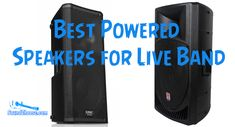 Best Powered Speakers for Live Band in 2020 - SoundChoose Best Powered Speakers, Best Speakers, Live Band, Guitar, Guitars
