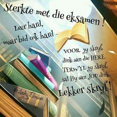 Exam Wishes, Exam Motivation, Afrikaanse Quotes, Goeie More, Final Exams, Happy Weekend, Trust God, Cute Pictures, Verses