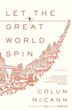 BARNES & NOBLE | Let the Great World Spin by Colum McCann, Random House Publishing Group | NOOK Book (eBook), Paperback, Hardcover, Audiobook