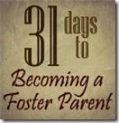 31 Days to Becoming a Foster Parent