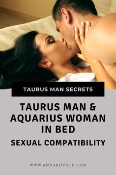 Trying to find how hot things are in bed for an Aquarius woman and a Taurus man? Here's how sexually compatible the two of you really are. This article will help you discern what the possibilities are. #zodiac #sign #horoscope #astrology #astrologer #love #romance #relationship #chemistry #dating #taurus #man #aquarius #woman #compatibility #in_love #in_bed #taurus_man #taurus_guy #aquarius_woman #match #sexually #active #attract