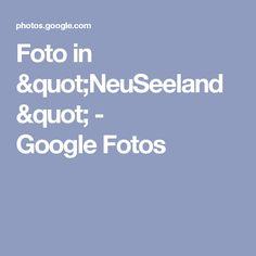"Foto in ""NeuSeeland"" - GoogleFotos"