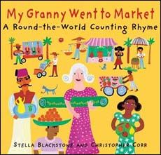My Granny Went to Market, A Round-the-World Counting Rhyme by Stella Blackstone:  Granny is going around the world collecting souvenirs.  What will she collect from each destination?  Check it out from your library!