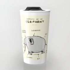 Anatomy of an Elephant Travel Mug by Sophie Corrigan. Worldwide shipping available at Society6.com. Just one of millions of high quality products available.