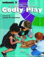 Godly Play Volume 5:
