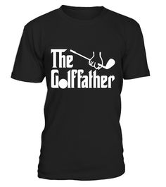 """# The Golffather Golf Father Funny Golfing Fathers Day Tshirt . Special Offer, not available in shops Comes in a variety of styles and colours Buy yours now before it is too late! Secured payment via Visa / Mastercard / Amex / PayPal How to place an order Choose the model from the drop-down menu Click on """"Buy it now"""" Choose the size and the quantity Add your delivery address and bank details And that's it! Tags: NOTE: For a looser fit orde"""