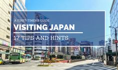 Visiting Japan for the first time? Here are the top 17 things to know about visiting Japan and travel to Tokyo for the first time.