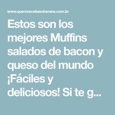 Estos son los mejores Muffins salados de bacon y queso del mundo ¡Fáciles y deliciosos! Si te gusta dinos HOLA y dale a Me Gusta MIREN … | Receitas Soberanas