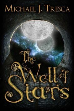 The Well of Stars by Michael J. Tresca, now just $3.99!