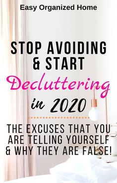 False Decluttering Excuses Do you keeping avoiding decluttering through excuses? These are the 5 most common excuses and why they are completely wrong!