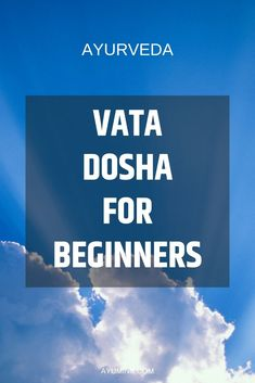 """Vata Dosha corresponds to air and space, sometimes referred to as """"ether"""". In this respect Vatas can sometimes give the impression of being """"airheads"""" in as much as they may have difficulty remembering things, have short attention spans. Vata Dosha, Pitta Dosha Diet, Ayurveda Pitta, Ayurveda Yoga, Ayurvedic Healing, Ayurvedic Medicine, Holistic Medicine, Healthy Holistic Living, Healthy Living"""