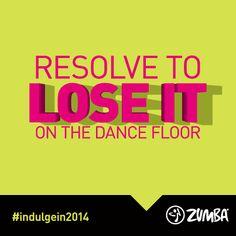 #indulgein2014 #jointheparty work, zumbafit, dance floors, danc floor, weight loss, indulgein2014, health, new years, zumba fit