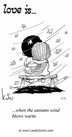 Love Is... when the autumn wind blows warm.