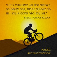"""Life's challenges are not supposed to paralyze you, they're supposed to help you discover who you are."" - Bernice Johnson Reagon"