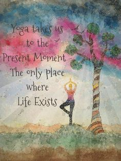 Yoga takes us to the present moment fine art print by Ellen Brenneman. Fine art print from my Yoga and Inspiration series of work. Size: 8 x 10 inches. Printed on archival, heavyweight matte paper. All of my prints are shipped flat, in a waterproof sleeve with backing board to prevent any bending during shipment.