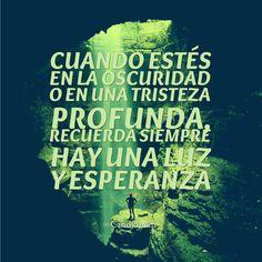 """""""Cuando estés en la #Oscuridad o en una #Tristeza profunda, recuerda siempre hay una luz y #Esperanza"""". @candidman #Frases #Motivacion"""
