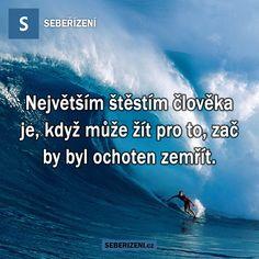 Největším štěstím člověka je, když může žít pro to, zač by byl ochoten zemřít. Quotes, Movies, Movie Posters, Quotations, Film Poster, Films, Popcorn Posters, Qoutes, Film Books