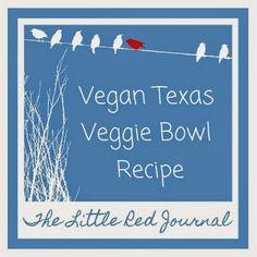 The Little Red Journal: Vegan Texas Veggie Bowl Recipe | #vegan #Texas #veggie #healthy #cleaneating