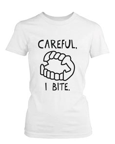 Careful I Bite Funny Women's Tshirt White Crewneck Graphic Tee for Halloween