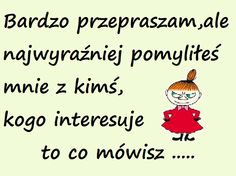 Mała Mi Polish Memes, Keep Smiling, Man Humor, Motto, Quotations, Funny Quotes, Hilarious, Jokes, Lol