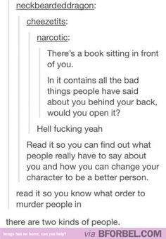 There is a book with everything people's said about you. Would you open it?