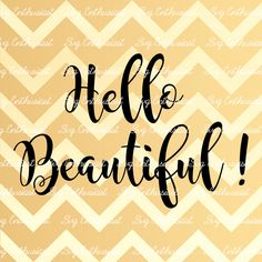 Hello Beautiful! SVG, Beautiful SVG cutting file, Cricut, Dxf, PNG, Vinyl, Eps, Cut Files, Clip Art, Vector, Quote, Sayings, by SVGEnthusiast on Etsy