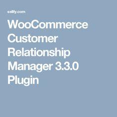 WooCommerce Customer Relationship Manager 3.3.0 Plugin