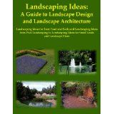 Lanscaping Ideas: A Guide to Landscape Design and Landscape Architecture, Landscaping Ideas for Front Yard and Backyard Landscaping Ideas from Pool Landscaping ... Ideas for Small Yards and Landscape Plans (Kindle Edition)By Martha Adamson