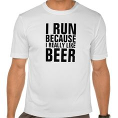 I Run Because I Really Like Beer Shirts T-Shirt, Hoodie for Men