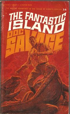 The Fantastic Island. Doc Savage 14. Original issue December 1935.  I remember reading this series when I was in junior high back in the '70s! Thanks, Jay DiPaolo.