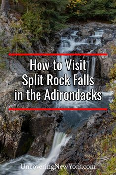 Split Rock Falls in the Adirondack Mountains of New York is an incredible waterfall and worth exploring if you are visiting Lake Placid or the eastern part of the region. Lake Placid New York, Adirondacks Ny, New York Summer, Rock Falls, Lake George Village, Summer Vacation Spots, Best Places To Camp, Fun Winter Activities, Adirondack Mountains